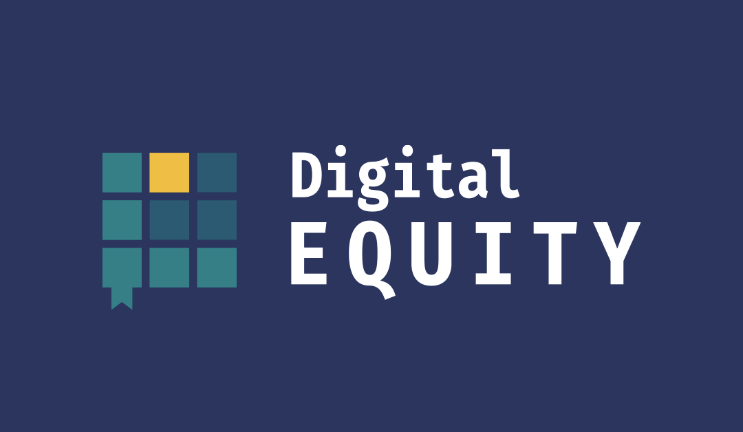 Announcing New Digital Equity Initiative