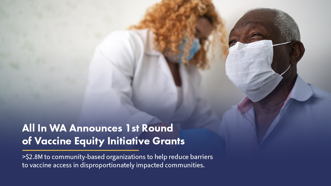 All In Washington Announces First Round of Vaccine Equity Initiative Grants with $2.8M for Community-based Organizations